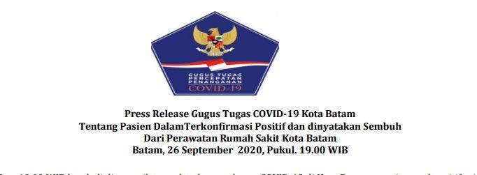 Press Release Gugus Tugas COVID-19 Kota Batam Tentang Pasien DalamTerkonfirmasi Positif dan dinyatakan Sembuh Dari Perawatan Rumah Sakit Kota Batam Batam, 26 September 2020, Pukul. 19.00 WIB